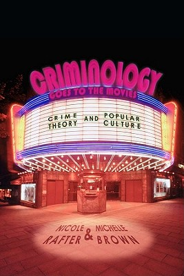 Criminology Goes to the Movies By Rafter, Nicole/ Brown, Michelle