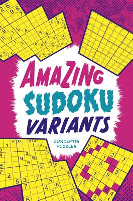 Amazing Sudoku Variants By Conceptis Puzzles (COR)